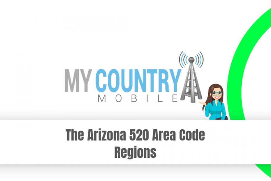 The Arizona 520 Area Code Regions - My Country Mobile