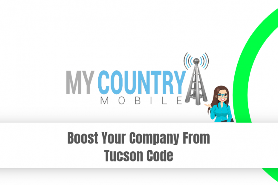 Boost Your Company From Tucson Code - My Country Mobile