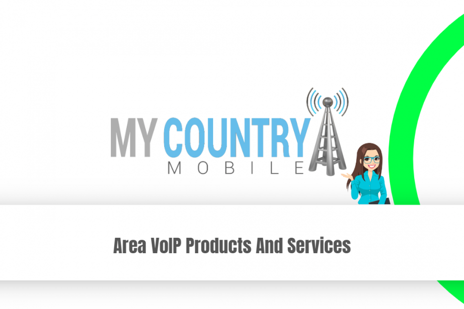 Area VoIP Products And Services - My Country Mobile