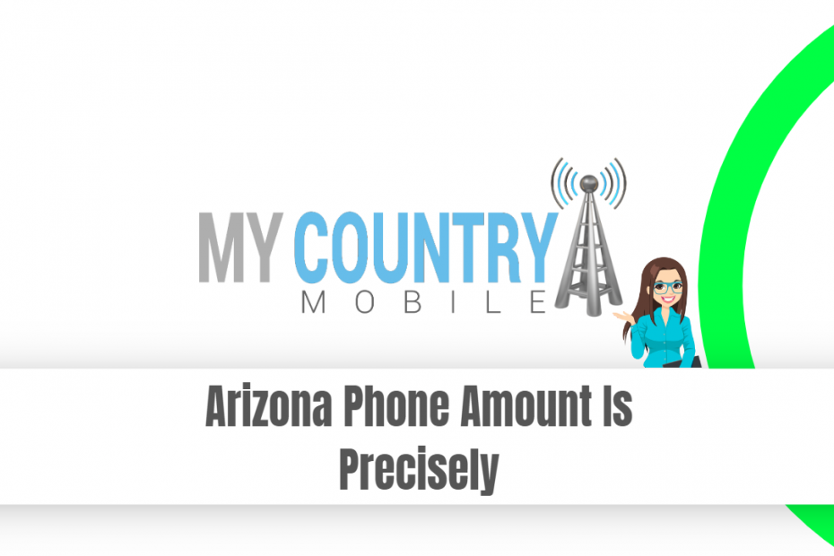 Arizona Phone Amount Is Precisely - My Country Mobile