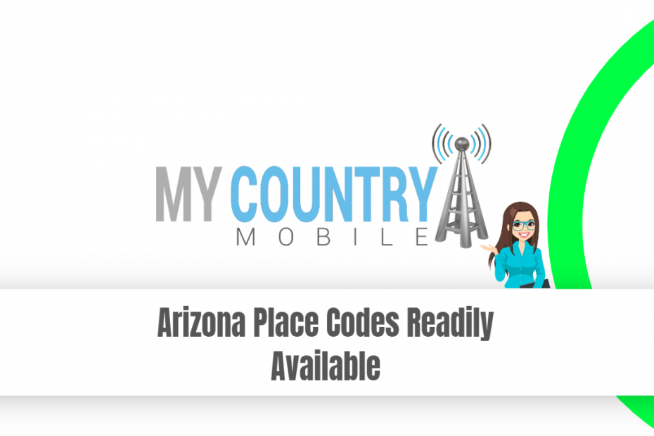 Arizona Place Codes Readily Available - My Country Mobile