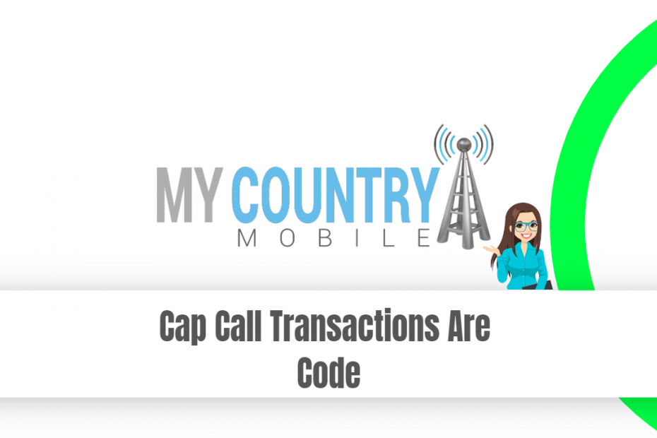 Cap Call Transactions Area Code - My Country Mobile